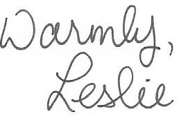 Warmly,Leslie